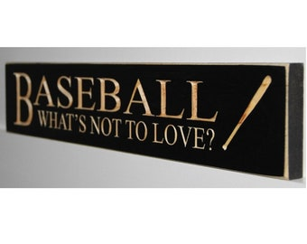 BASEBALL  What's not to love?  - Sign