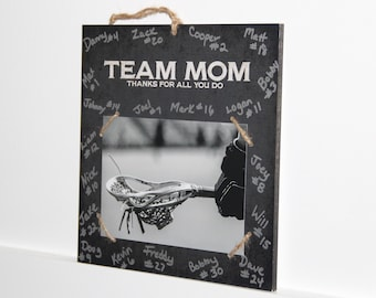 Team Mom  -  Thanks for all you do -  Photo/Sign