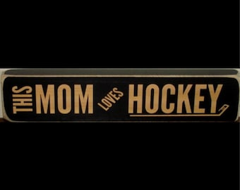 This MOM Loves HOCKEY  -  Sign