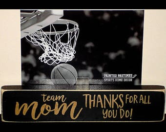 Team Mom Thanks for all you do  -  Photo Sign
