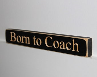 Born to Coach   - Sign