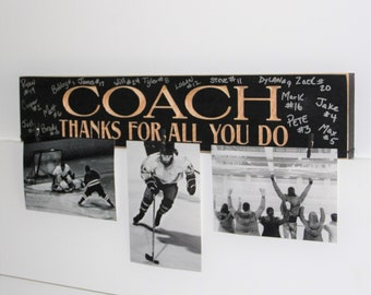 COACH Thanks for all you do  -  Photo/Sign