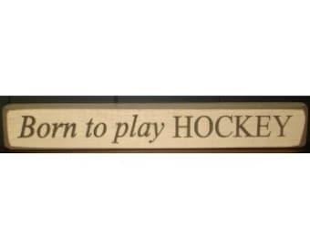 Born to play HOCKEY  -  Sign