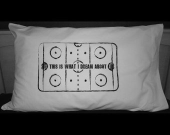 This is what I dream about - Hockey Rink Pillowcase