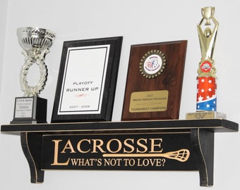 LACROSSE What's not to love?  Trophy Shelf