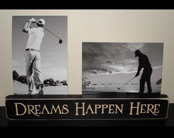 Dreams Happen Here  -  Double Photo Sign