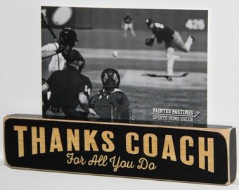 Thanks Coach For all you do  -  Photo Sign