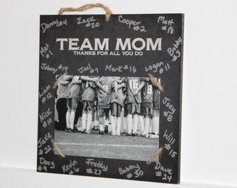 Team Mom  -  Thanks for all you do -  Photo/Sign