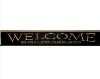 WELCOME This home is filled with love, dreams and hockey  -  Sign