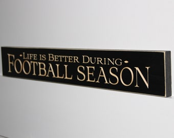 Life is better during FOOTBALL SEASON  -  Sign