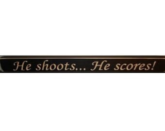 He shoots... He scores! - Sign