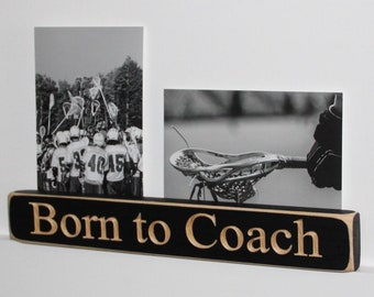 Born to Coach  -  Double Photo Sign