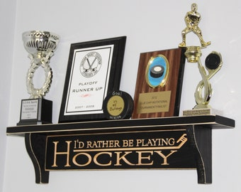 I'd rather be playing HOCKEY - Trophy Shelf