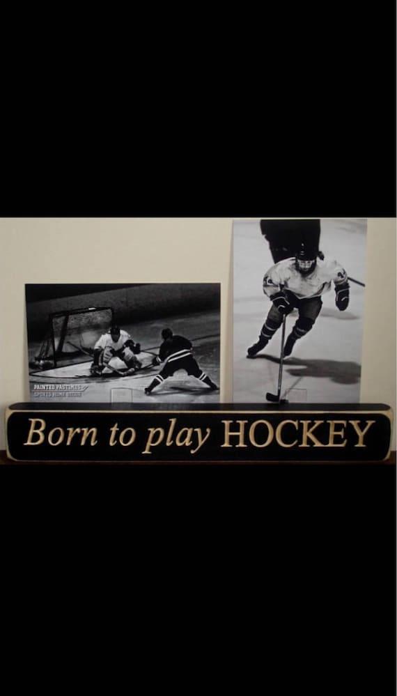 Born to play HOCKEY  -  Photo Sign
