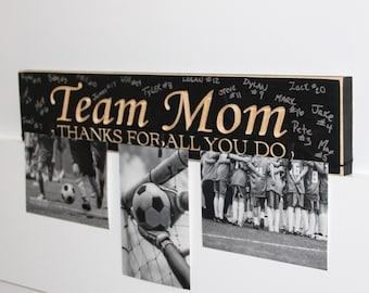 TEAM MOM Thanks for all you do   -  Photo/Sign