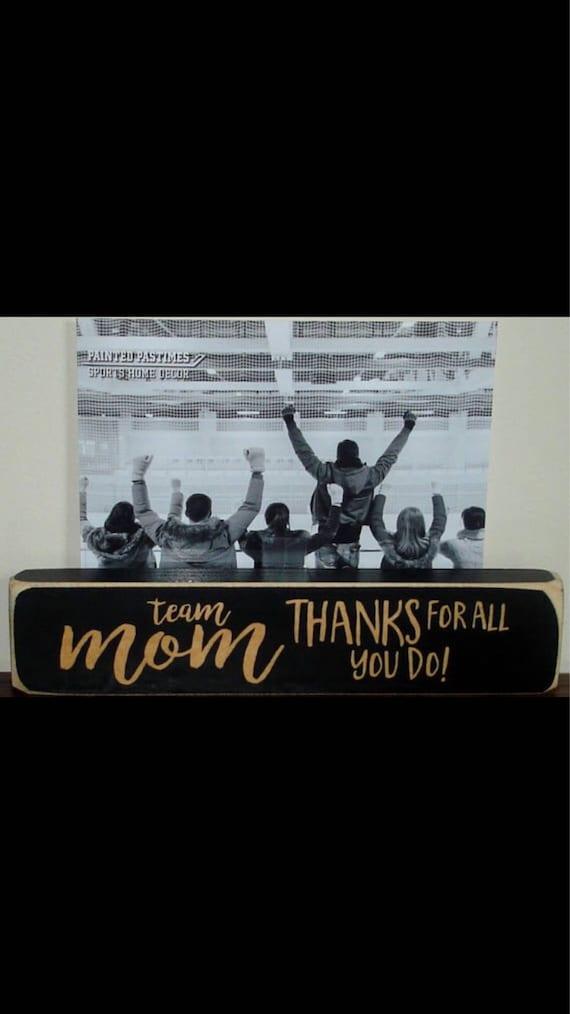 Team Mom Thanks for all you do -  Photo Sign