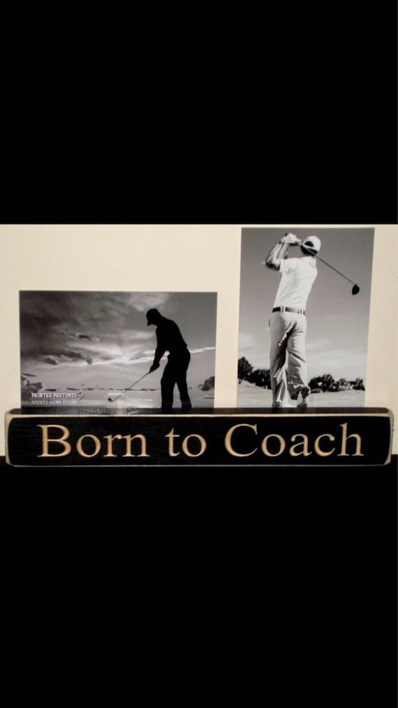 Born to Coach - Photo Sign