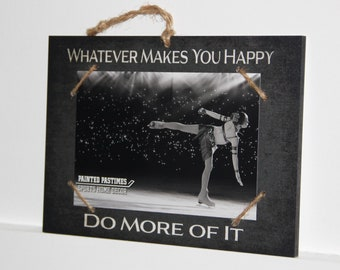 Whatever Makes You Happy... Frame
