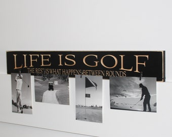Life is Golf  The rest is what happens between rounds  -  Photo/Sign