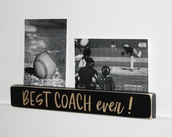 Best Coach Ever  - Photo Sign