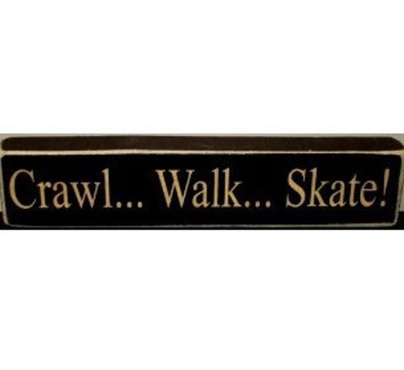 Crawl... Walk... Skate!  -  Sign