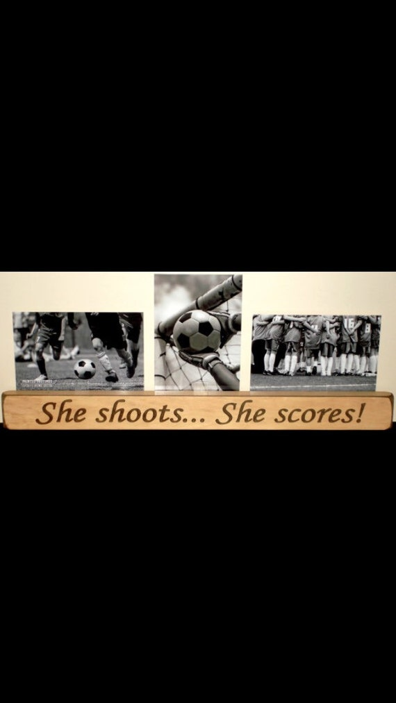 She shoots... She scores!  -  Triple Photo Sign