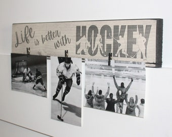 Life is better with HOCKEY  -  Sign w/ Photo Clips