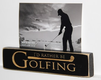 I'd rather be GOLFING  -  Photo/Sign