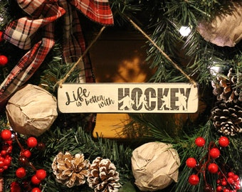 Life is better with HOCKEY - Sign