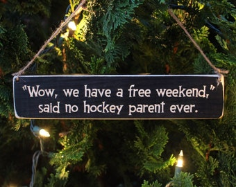 """""""Wow, we have a free weekend,"""" said no hockey parent ever."""