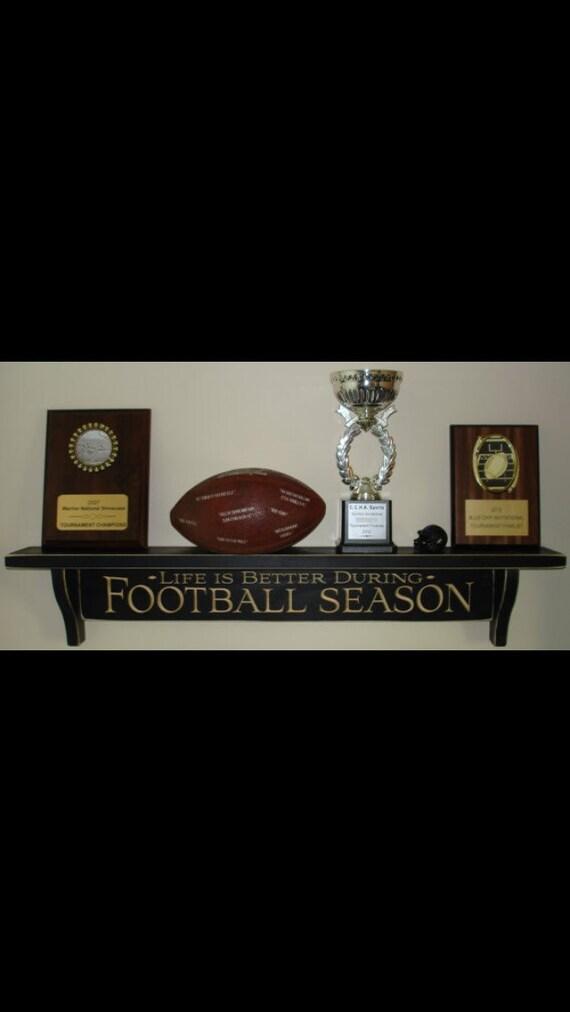 Life is Better During FOOTBALL SEASON  -  Trophy Shelf