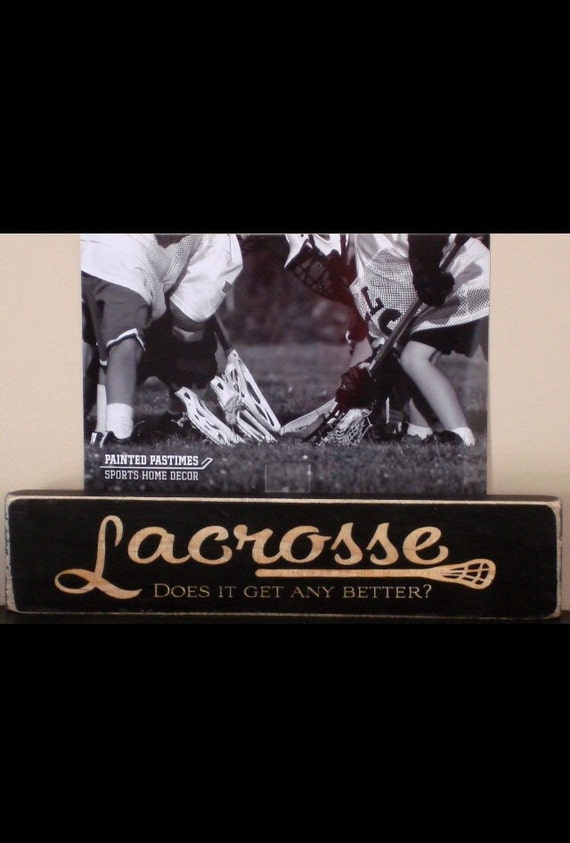 Lacrosse Does it get any better?  -  Photo/Sign