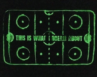 This is what I dream about - Hockey Rink Pillowcase - Glow in the Dark