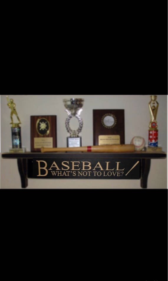 BASEBALL What's not to love?  -  Trophy Shelf