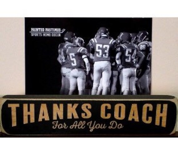 Thanks Coach For all that you do  -  Photo/Sign
