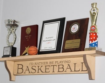 I'd rather be playing Basketball - Trophy Shelf