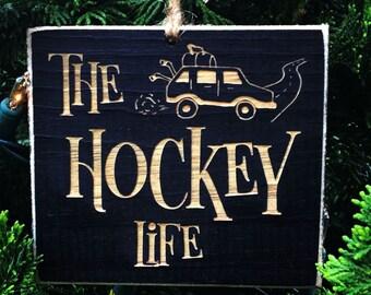 The Hockey Life  - Ornament