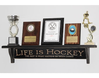 Life is Hockey  The rest is what happens between games  -  Trophy Shelf