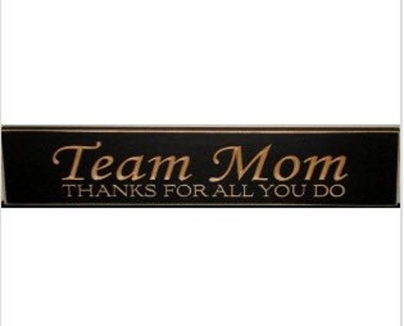 Team Mom Thanks for all you do - Sign