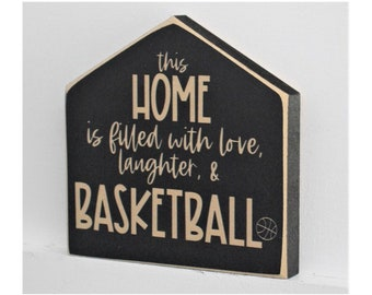 This home is filled with love laughter & BASKETBALL  -  Sign