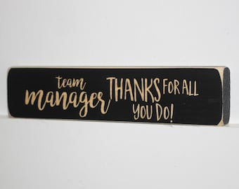 Team Manager  Thanks for all you do - Photo Sign