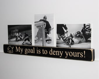 My goal is to deny yours!  -   Triple Photo Sign