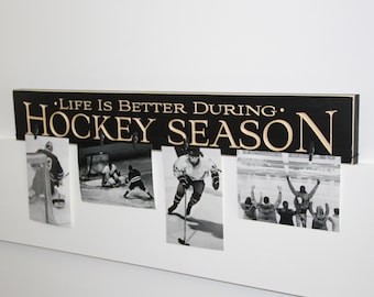 Life is better during HOCKEY SEASON - Photo Sign