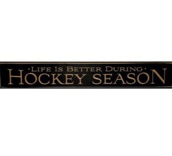 Life is better during HOCKEY SEASON - Sign