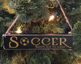 SOCCER What's not to love? - Ornament