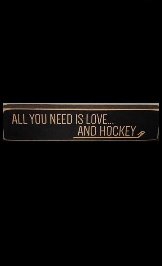 All you need is love... and HOCKEY - Sign