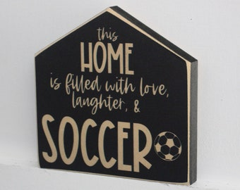 This home is filled with love laughter & SOCCER  -  Sign