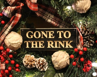 Gone to the Rink  -  Sign