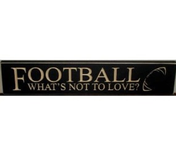 FOOTBALL  What's not to love?  - Sign