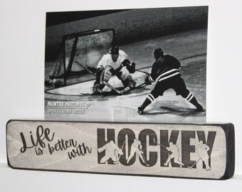 Life is better with HOCKEY  - Photo/Sign